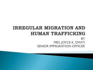 IRREGULAR MIGRATION AND HUMAN TRAFFICKING