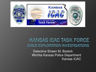 Kansas ICAC Task Force Child Exploitation Investigations