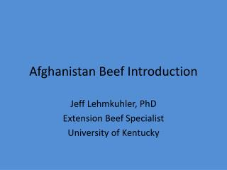 Afghanistan Beef Introduction