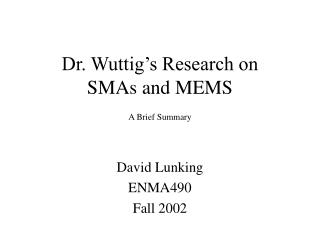 Dr. Wuttig's Research on SMAs and MEMS A Brief Summary