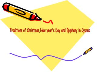 Traditions of Christmas,New year's Day and Epiphany in Cyprus