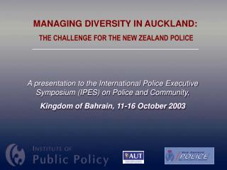 A presentation to the International Police Executive Symposium (IPES) on Police and Community,