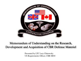 Memorandum of Understanding on the Research, Development and Acquisition of CBR Defense Materiel