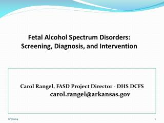Fetal Alcohol Spectrum Disorders: Screening, Diagnosis, and Intervention