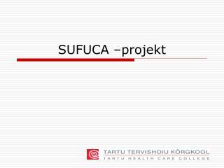 SUFUCA –projekt