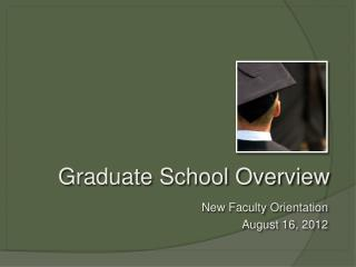 Graduate School Overview