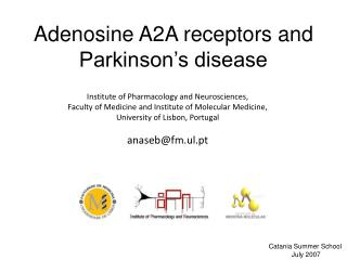 Adenosine A2A receptors and Parkinson's disease