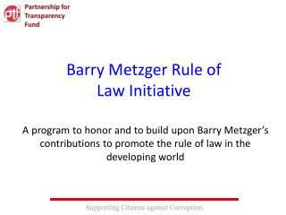 Barry Metzger Rule of Law Initiative