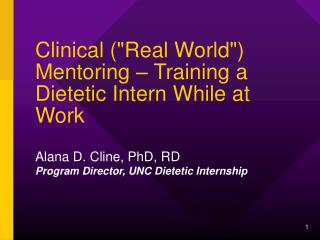 "Clinical (""Real World"") Mentoring – Training a Dietetic Intern While at Work"