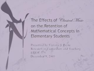 The Effects of  Classical Music on the Retention of Mathematical Concepts in Elementary Students