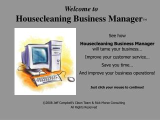 Welcome to Housecleaning Business Manager ™