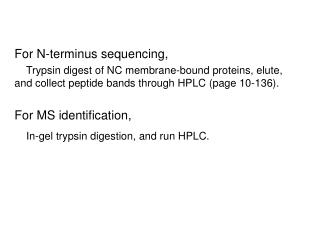 For N-terminus sequencing,