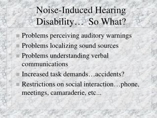 Noise-Induced Hearing Disability…  So What?