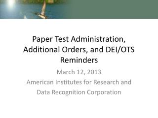 Paper Test Administration, Additional Orders, and DEI/OTS Reminders