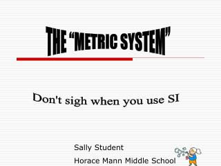 "THE ""METRIC SYSTEM"""