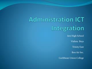 Administration ICT  I ntegration