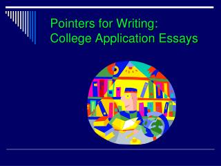 Pointers for Writing: College Application Essays