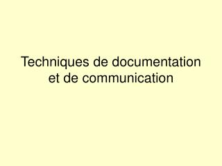 Techniques de documentation et de communication
