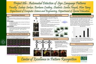 Project title : Automated Detection of Sign Language Patterns Faculty: Sudeep Sarkar, Barbara Loeding, Students: Sunita