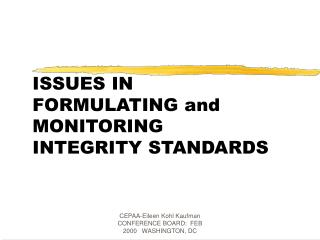 ISSUES IN FORMULATING and MONITORING  INTEGRITY STANDARDS