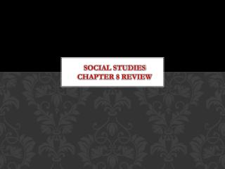 Social Studies Chapter 8 Review