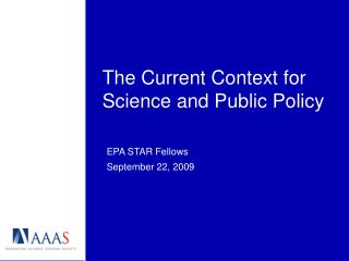 The Current Context for Science and Public Policy