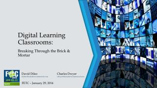 Digital Learning Classrooms: