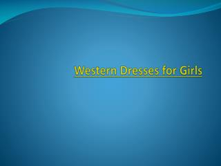 Western Dresses for Girls