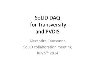SoLID DAQ  for Transversity and PVDIS