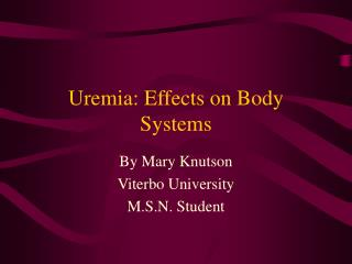Uremia: Effects on Body Systems