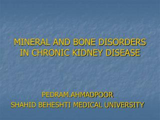 MINERAL AND BONE DISORDERS IN CHRONIC KIDNEY DISEASE