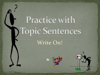 Practice with  Topic Sentences