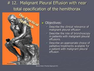 # 12.  Malignant Pleural Effusion with near total opacification of the hemithorax