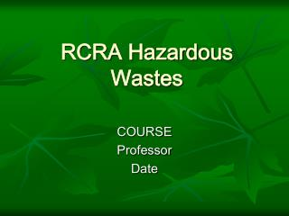 RCRA Hazardous Wastes