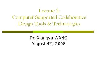 Lecture 2:  Computer-Supported Collaborative Design Tools & Technologies