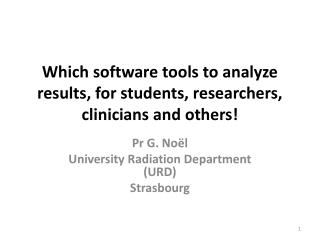 Which software tools to analyze results, for students, researchers, clinicians and others!