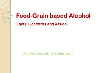 Food-Grain based Alcohol
