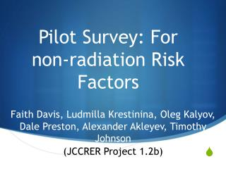 Pilot Survey: For non-radiation Risk Factors