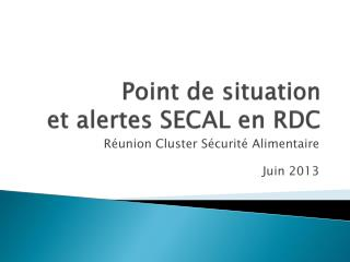 Point de situation et alertes SECAL en RDC