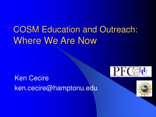 COSM Education and Outreach: Where We Are Now