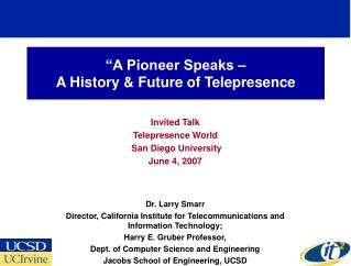 """A Pioneer Speaks –   A History & Future of Telepresence"