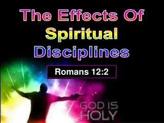 The Effects Of Spiritual Disciplines