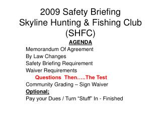 2009 Safety Briefing Skyline Hunting & Fishing Club (SHFC)