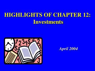 HIGHLIGHTS OF CHAPTER 12:  Investments