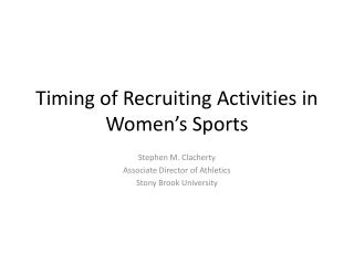 Timing of Recruiting Activities in Women's Sports