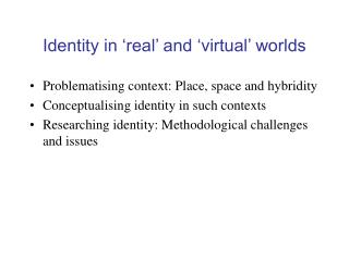 Identity in 'real' and 'virtual' worlds
