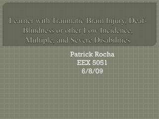 Patrick Rocha EEX 5051 6/8/09
