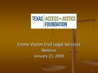 Crime Victim Civil Legal Services Webinar January 21, 2009