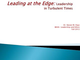 Leading at the Edge:  Leadership in Turbulent Times