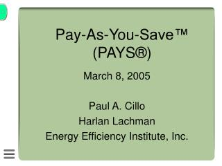 Pay-As-You-Save™  (PAYS®)